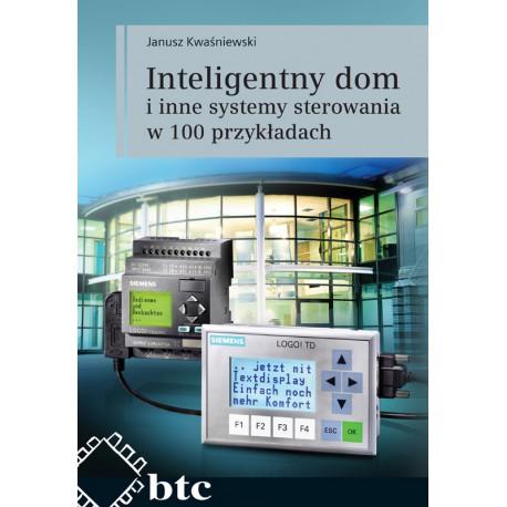 Inteligentny dom i inne systemy sterowania w 100 przykładach