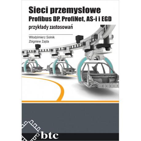 Sieci przemysłowe Profibus DP, ProfiNet, AS-i i EGD - przykłady zastosowań