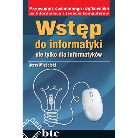 Wstęp do informatyki nie tylko dla informatyków