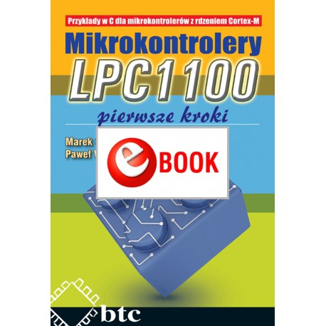 Mikrokontrolery LPC1100. Pierwsze kroki (e-book)