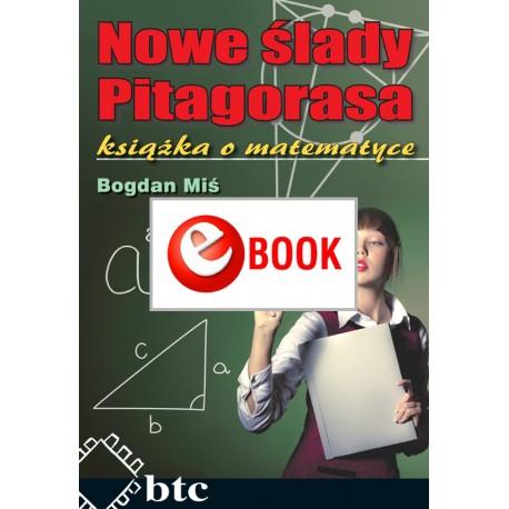 Nowe Ślady Pitagorasa. Książka o matematyce (e-book)