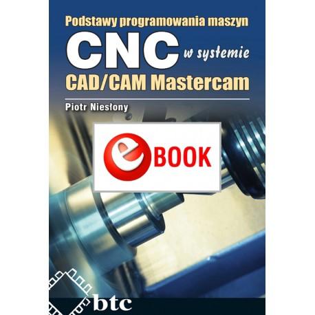 Podstawy programowania maszyn CNC w systemie CAD/CAM Mastercam (e-book)