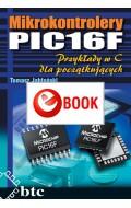 Mikrokontrolery PIC16F. Przykłady w C dla początkujących (e-book)