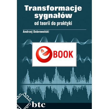 Transformacje sygnałów - od teorii do praktyki (e-book)