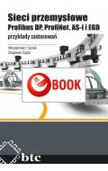 Sieci przemysłowe Profibus DP, ProfiNet, AS-i i EGD - przykłady zastosowań (e-book)