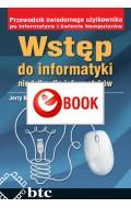 Wstęp do informatyki nie tylko dla informatyków (e-book)