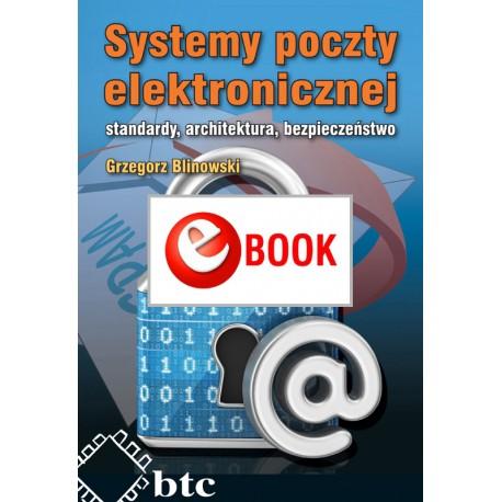 Systemy poczty elektronicznej. Standardy, architektura, bezpieczeństwo (e-book)